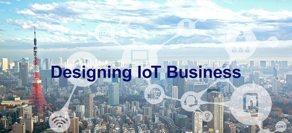 Designing IoT Business