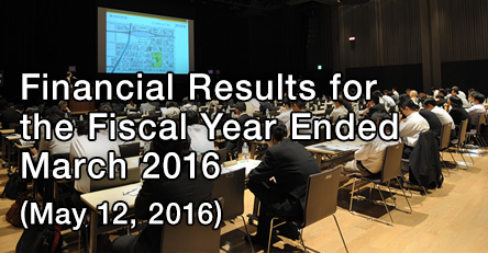 Financial Results for The Fiscal Year Ended March 2016 (May 12, 2016)