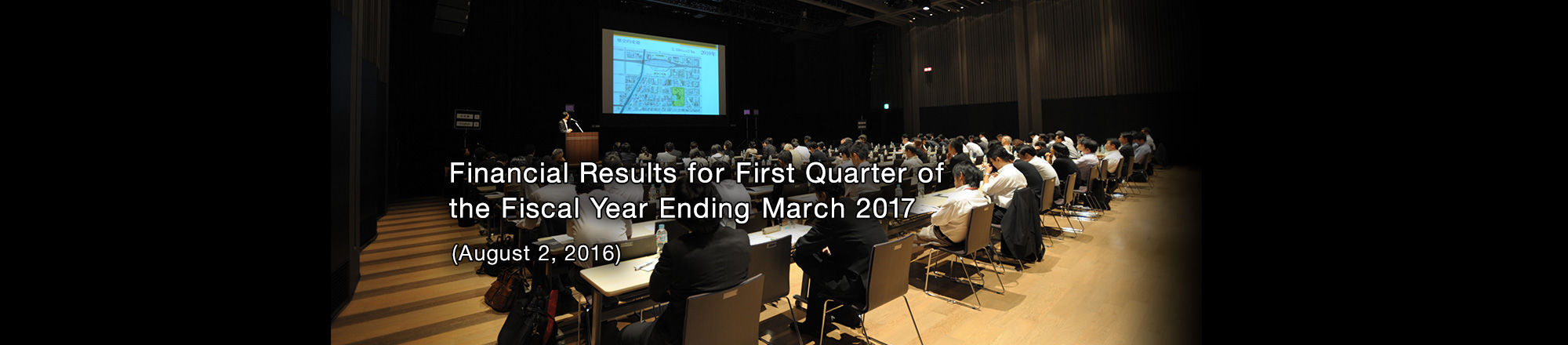 Financial Results for First Quarter of the Fiscal Year Ending March 2017 (August 2, 2016)