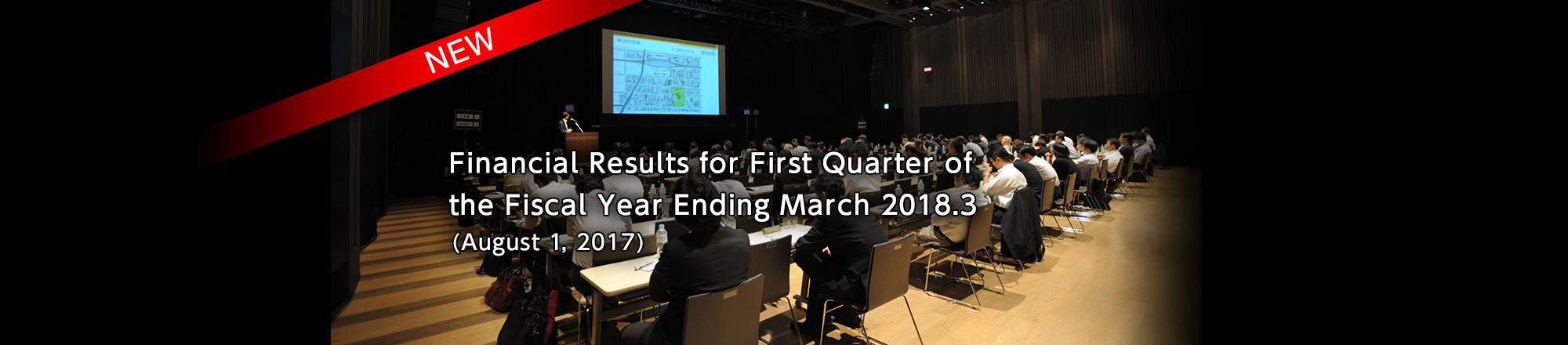 Financial Results for First Quarter of the Fiscal Year Ending March 2018.3 (August 1, 2017)