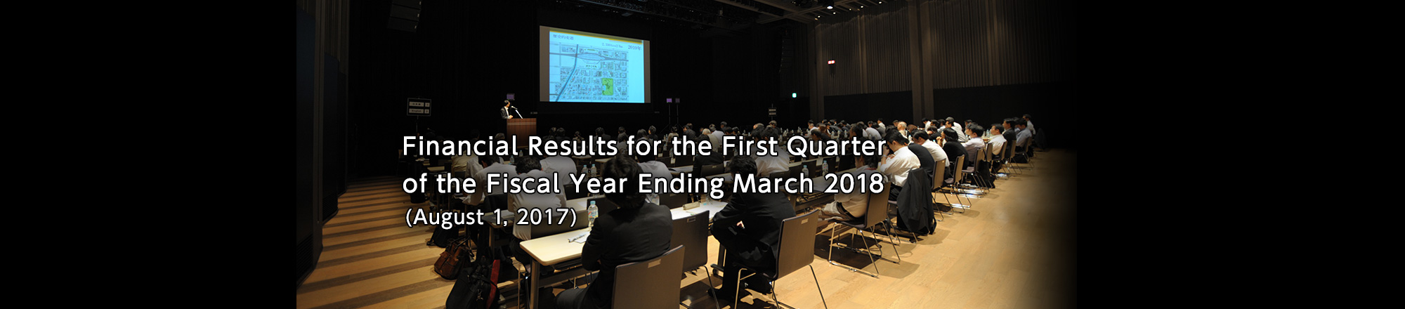 Financial Results for the First Quarter of the Fiscal Year Ending March 2018 (August 1, 2017)