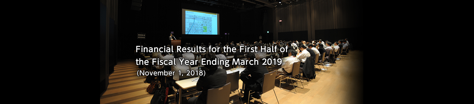 Financial Results for the First Half of the Fiscal Year Ending March 2019 (November 1 ,2018)