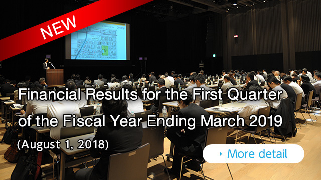 Financial Results for the First Quarter of the Fiscal Year Ending March 2019 (August 1 ,2018)